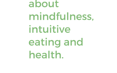 5 Truths About Mindfulness, Intuitive Eating, And Health.